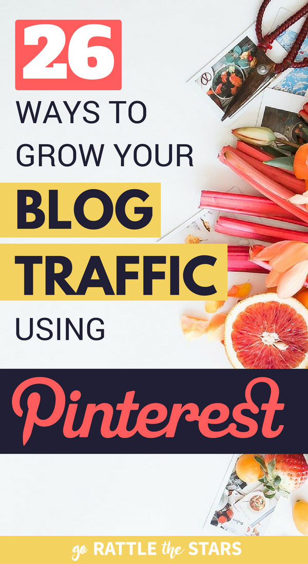 26 Ways To Grow Your Blog Traffic Using Pinterest